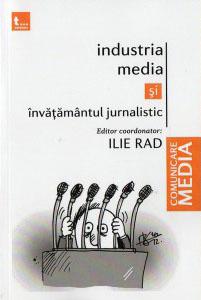 Industria media şi învăţământul jurnalistic