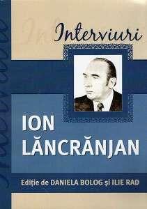 Ion Lăncrănjan - Interviuri